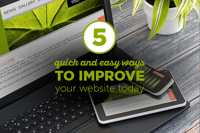 5 quick and easy ways to improve your website today