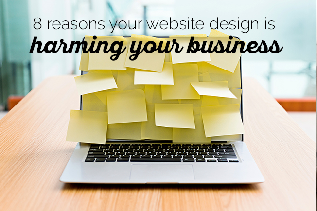 8 reasons your website design is harming your business