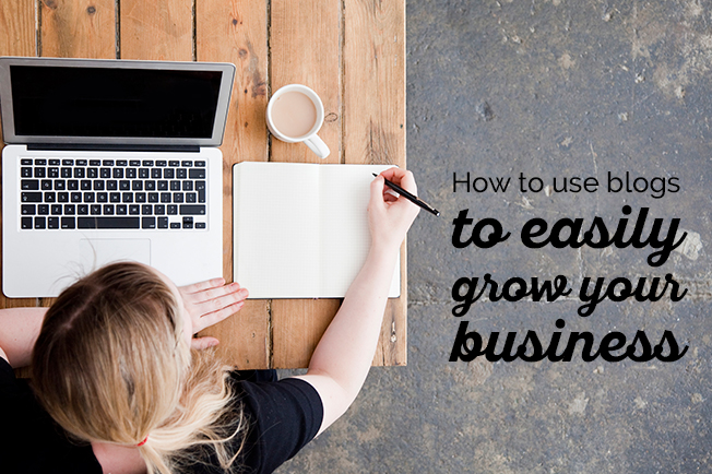 How to use blogs to easily grow your business