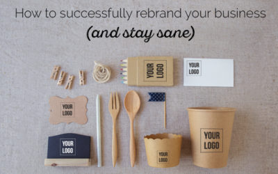 How to successfully rebrand your business (and stay sane)